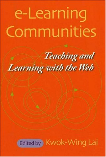 e-Learning Communities: Teaching and Learning with the Web