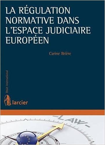 Télécharger en ligne La régulation normative dans l'espace judiciaire européen pdf ebook