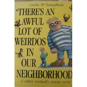 There's an Awful Lot of Weirdos in Our Neighborhood & Other Wickedly Funny Verse (Simon and Schuster Books for Young Readers)