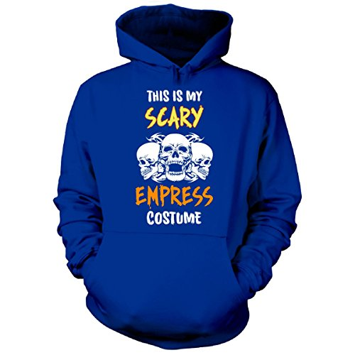 This Is My Scary Empress Costume Halloween Gift - Hoodie Royal Adult S (Royal Empress Adult Costume)
