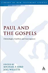 Paul and the Gospels: Christologies, Conflicts and Convergences (The Library of New Testament Studies)