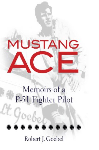 - Mustang Ace: Memoirs of a P-51 Fighter Pilot