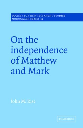 Download On the Independence of Matthew and Mark (Society for New Testament Studies Monograph Series) pdf epub