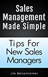 img - for Sales Management Made Simple: Tips For New Sales Managers book / textbook / text book