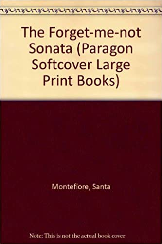 The Forget-me-not Sonata (Paragon Softcover Large Print Books): Santa Montefiore: 9780754093015: Amazon.com: Books