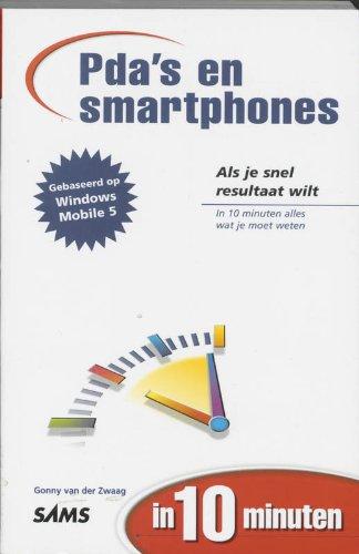 (In 10 minuten Pda's en smartphones in 10 minuten: gebaseerd op Windows Mobile 5)