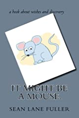 It might be a mouse. Paperback