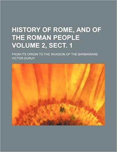 History of Rome, and of the Roman people Volume 2, Sect. 1;