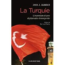 Turquie (La): Invention d'une diplomatie émergente (L')