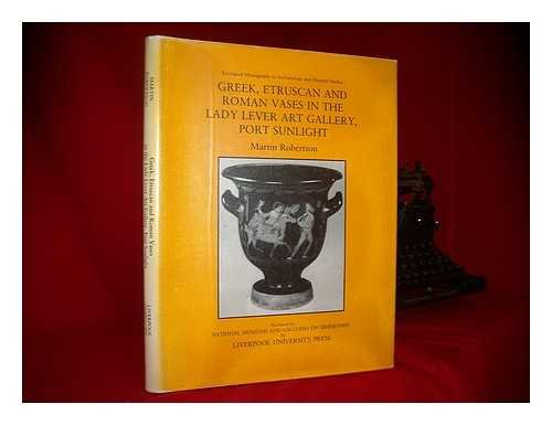 (Greek, Etruscan and Roman Vases in the Lady Lever Art Gallery, Port Sunlight (Liverpool Monographs in Archaeology and Oriental Studies) )