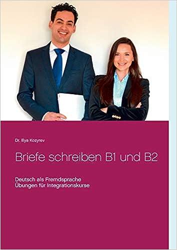 Briefe Schreiben B1 Und B2 Deutsch Als Fremdsprache übungen Für
