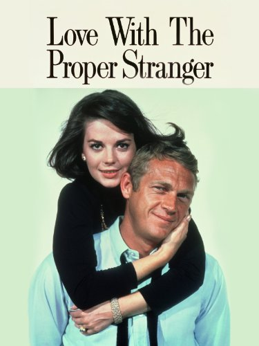 Love with the Proper Stranger