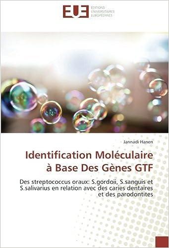 Livres gratuits en ligne Identification Moléculaire à Base Des Gènes GTF: Des streptococcus oraux: S.gordoii, S.sanguis et S.salivarius en relation avec des caries dentaires et des parodontites epub, pdf