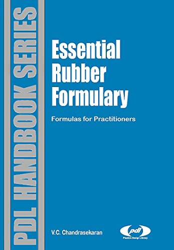(Essential Rubber Formulary: Formulas for Practitioners (Plastics Design Library))