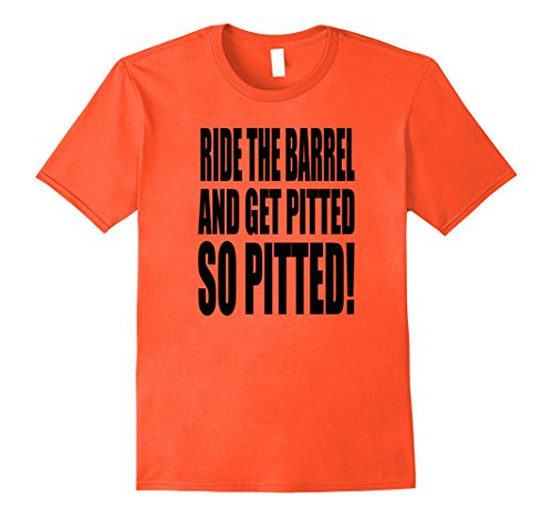 Orange Barrel Costume (Mens Ride The Barrel and Get Pitted So Pitted T-Shirt 3XL Orange)