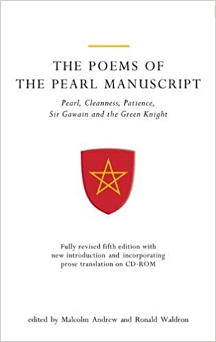 Patience and Gawain and the Green Knight The Poems of The Pearl Manuscript 5th Edition: Pearl Cleanness
