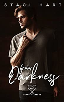 From Darkness (Hearts & Arrows Book 3) by [Hart, Staci]
