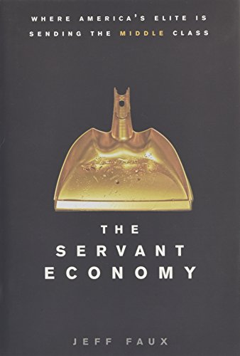 Price comparison product image The Servant Economy: Where America's Elite is Sending the Middle Class