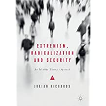 Extremism, Radicalization and Security: An Identity Theory Approach