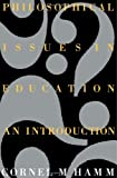 Philosophical Issues in Education : An Introduction, Hamm, Cornel M., 1850005982