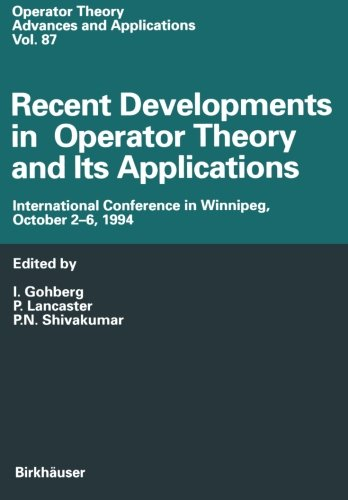 Recent Developments in Operator Theory and Its Applications: International Conference in Winnipeg, October 2–6, 1994 (Op