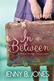 By Jenny B. Jones - In Between (A Katie Parker Production) (Volume 1) (2nd Edition) (2014-04-12) [Paperback]