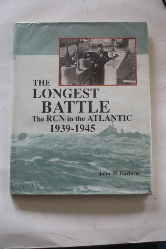 Longest Battle: The Rcn in the Atlantic 1939-1945