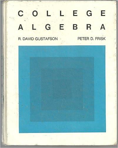 College Algebra: R. David Gustafson, Peter D. Frisk: 9780818503252 ...