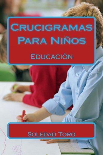 Crucigramas Para Niños: Educacion (Spanish Edition) [Soledad Toro] (Tapa Blanda)