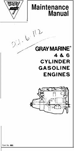 Gray Marine Vintage 4 & 6 Cylinder Inboard Gas Engine Maintenance Service Manual
