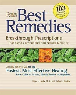 Best Remedies: Breakthrough Prescriptions That Blend the Best of Conventional and Natural Medicine