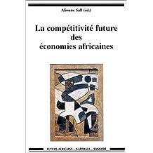La Competitivite Future des Economies Africaines