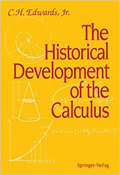 The Historical Development of the Calculus (Springer Study Edition) by Jr. C. H. Edwards (1982-12-23)