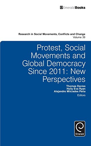 Protest, Social Movements, and Global Democracy since 2011: New Perspectives (Research in Social Movements, Conflicts an