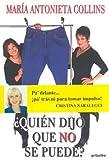Quien Dijo que No Se Puede?, Maria Antonieta Collins, 9700515184