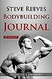 Steve Reeves Bodybuilding Journal: An Analysis