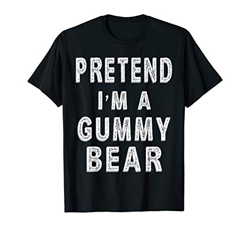 Pretend I'm A Gummy Bear Costume Funny Halloween Party T-Shirt