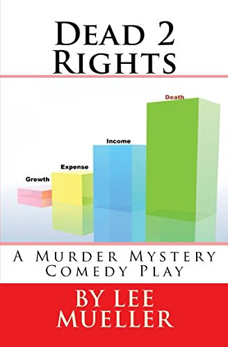 Dead 2 Rights: A Murder Mystery ()