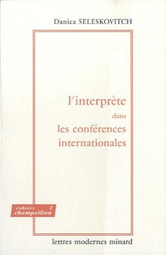 Linterprète dans les conférences internationales: Problèmes de langage et de communication (French Edition) D. Seleskovitch