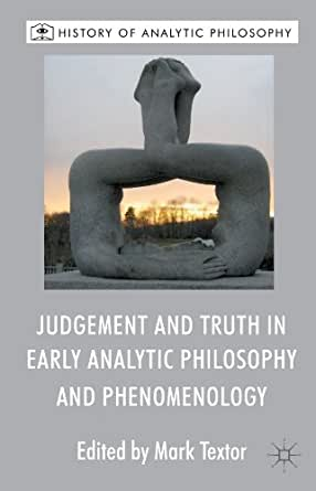 Judgement and Truth in Early Analytic Philosophy and