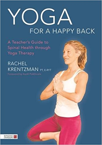 Book Review Yoga Therapy For Children >> Yoga For A Happy Back A Teacher S Guide To Spinal Health Through