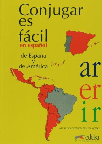 Conjugar es facil en espanol de Espana y de America Latina (Spanish Edition)