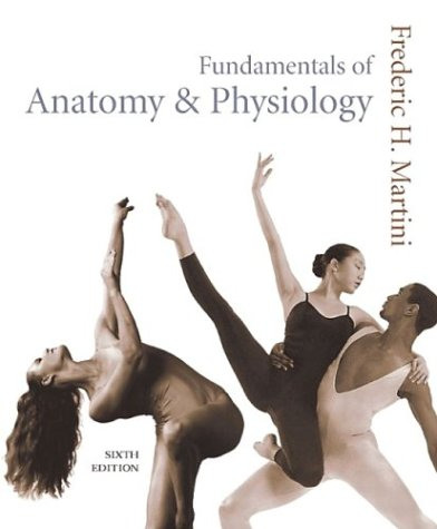 Fundamentals of Anatomy & Physiology, Sixth Edition