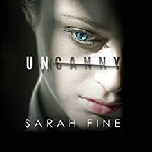Uncanny Audiobook by Sarah Fine Narrated by Scott Merriman, Bailey Carr