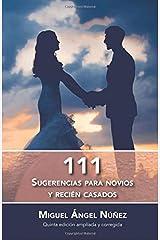 111 Sugerencias para novios y recién casados: Quinta edición corregida y aumentada (Spanish Edition) Paperback