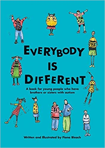 Everybody is Different: A Book for Young People Who Have Brothers or Sisters with Autism - Popular Autism Related Book