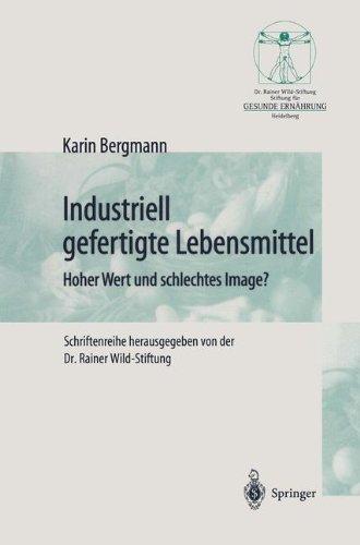Industriell Lebensmittel: Hoher Wert Und Schlechtes Image? (Gesunde Ernährung   Healthy Nutrition)