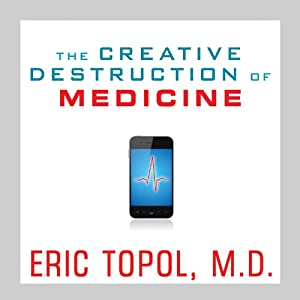 The Creative Destruction of Medicine Audiobook