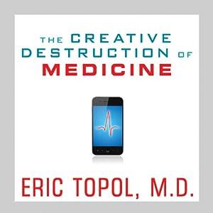 The Creative Destruction of Medicine Audiobook