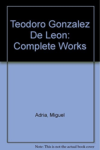 Descargar Libro Teodoro Gonzales De Lon, Complete Works Miguel Adria